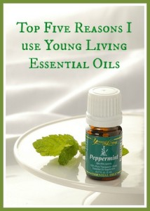 Top Five Reasons I Use Young Living Essential Oils Exclusively